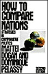 How to Compare Nations: Strategies in Comparative Politics  by  Mattei Dogan