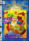 Beautiful Bible Stories for Children Dalmatian Press