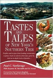 Tastes and Tales of New Yorks Southern Tier  by  Paul C. VanSavage