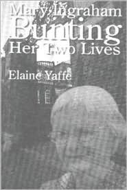 Mary Ingraham Bunting: Her Two Lives  by  Elaine Yaffe