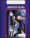 Moises Alou (Latinos in Baseball)  by  Carrie Muskat