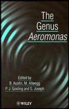 The Genus Aeromonas  by  B. Austin