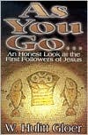 As You Go: An Honest Look At The First Followers Of Jesus Hulitt W. Gloer