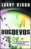 DocDEVOs: Ten-Minute Daily Devotionals on the Great Doctrines of the Christain Faith Larry Dixon