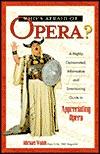 Whos Afraid of Opera? Michael Walsh