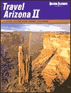 Travel Arizona II: A Guide to the Best Tours and Sites  by  Tom Dollar