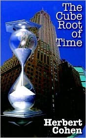 The Cube Root of Time Herbert Cohen