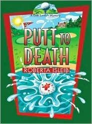 Putt to Death Roberta Isleib