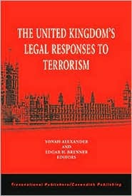 The United Kingdoms Legal Responses to Terrorism  by  Yonah Alexander