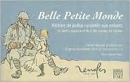 Belle Petite Monde: Histoire de Poilus Racontee Aux Enfants/An Artists Depiction Of Life In The Trenches For Children Marie Gabrielle Thierry
