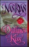 Outlaws Kiss  by  Nan Ryan