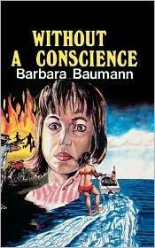 Without a Conscience Barbara Baumann