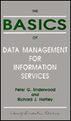 The Basics of Data Management for Information Services Peter G. Underwood