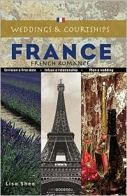Weddings and Courtships - France  by  Lisa Shea