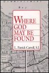 Where God May Be Found  by  Patrick Carroll
