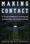Making Contact: A Serious Handbook For Locating And Communicating With Extraterrestrials  by  Bill Fawcett