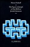 The Figure of Joseph in Post-Biblical Jewish Literature Maren R. Niehoff
