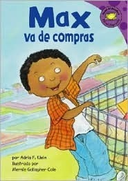 Max Va De Compras (Read It! Readers En Espanol) (Read It! Readers En Espanol)  by  Adria F. Klein