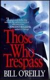 Those Who Trespass Bill OReilly