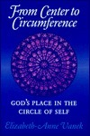 From Center to Circumference: Gods Place in the Circle of Self Elizabeth-Anne Vanek