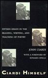 Ciardi Himself: Fifteen Essays on Reading, Writing, and Teaching Poetry  by  John Ciardi