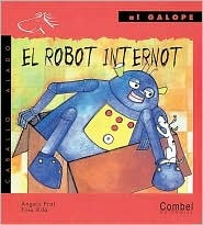 El robot internot (Caballo alado series-Al galope) (Spanish Edition) Angels Prat