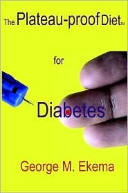 The Plateau-Proof Diet for Diabetes  by  George, M Ekema