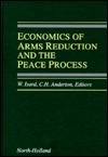 Economics of Arms Reduction and the Peace Process: Contributions from Peace Economics and Peace Science Walter Isard
