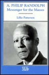 A Philip Randolph: Messenger for the Masses  by  Lillie Patterson
