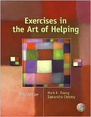 Exercises in the Art of Helping  by  Mark E. Young