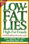 Low Fat Lies: High-Fat Frauds and the Healthiest Diet in the World  by  Kevin Vigilante