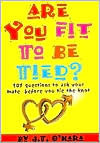 Are You Fit to Be Tied? J.T. OHara