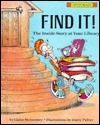 Find It!: The Inside Story at Your Library  by  Claire McInerney