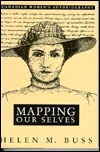 Mapping Our Selves: Canadian Womens Autobiography Helen M. Buss