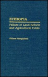 Ethiopia: Failure of Land Reform and Agricultural Crisis  by  Kidane Mengisteab