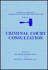 Criminal Court Consultation (Critical Issues in American Psychiatry and the Law) (v. 5)  by  Richard Rosner