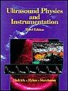 Ultrasound Physics And Instrumentation  by  Wayne R. Hedrick