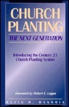 Church Planting: The Next Generation  by  Kevin W. Mannoia