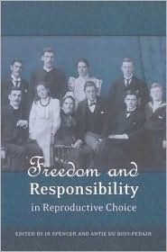 Freedom and Responsibility in Reproductive Choice  by  J.R. Spencer
