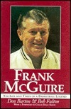 Frank McGuire: The Life and Times of a Basketball Legend  by  Don Barton