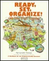 Ready, Set, Organize!: Get Your Stuff Together  by  Pipi Campbell Peterson