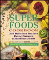 Preventions Super Foods Cookbook: 250 Delicious Recipes Using Natures Healthiest Foods  by  Jean Rogers