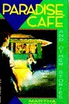 Paradise Cafe: And Other Stories  by  Martha Brooks