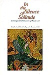 In the Silence of Solitude: Contemporary Witnesses of the Desert Eugene L. Romano