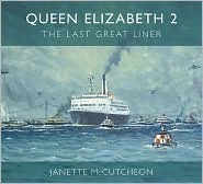 RMS Queen Elizabeth 2: The Last Great Liner  by  Janette McCutcheon