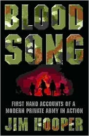 Bloodsong!: An Account of Executive Outcomes in Angola James Hooper