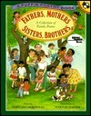 Fathers, Mothers, Sisters, Brothers: A Collection of Family Poems Mary Ann Hoberman