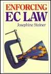 Enforcing EC Law  by  Josephine Steiner