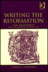 Writing the Reformation: Actes and Monuments and the Jacobean History Play  by  Marsha S. Robinson