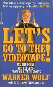 Lets Go to the Videotape!: All the Plays--And Replays--From My Life in Sports Warner Wolf